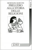 Preludio alla storia delle religioni - Marconi Momolina