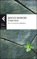 Come fare - Ronchi Rocco