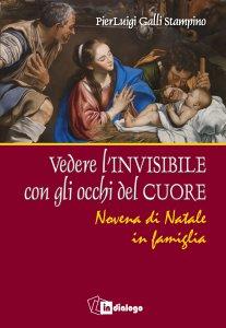 Copertina di 'Vedere l'invisibile con gli occhi del cuore'