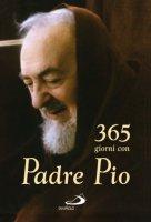 365 giorni con Padre Pio - Gianluigi Pasquale