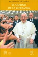 El camino de la esperanza - Francesco (Jorge Mario Bergoglio)