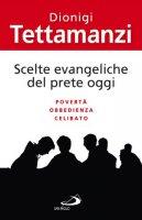 Scelte evangeliche del prete oggi - Dionigi Tettamanzi