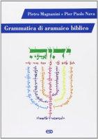 Grammatica di aramaico biblico - Magnanini Pietro, Nava P. Paolo