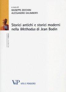 Copertina di 'Storici antichi e storici moderni nella Methodus di Jean Bodin.'