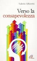 Verso la consapevolezza - Valerio Albisetti