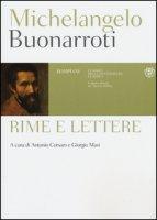 Rime e lettere - Buonarroti Michelangelo