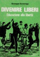 Divenire liberi - Giuseppe Sovernigo