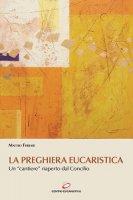 La preghiera eucaristica di Ferrari Matteo su LibreriadelSanto.it