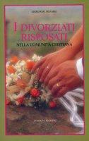 I divorziati risposati nella comunità cristiana - Muraro Giordano