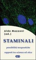 Staminali. Possibilità terapeutiche e rapporti tra scienza ed etica - Aldo Mazzoni