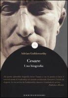 Cesare. Una biografia - Goldsworthy Adrian