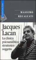 Jacques Lacan - Recalcati Massimo