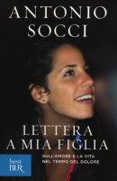 Lettera a mia figlia - Antonio Socci
