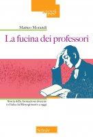 La fucina dei professori - Matteo Morandi
