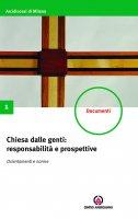 Chiesa dalle genti: responsabilità e prospettive