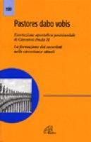 Pastores dabo vobis. Esortazione apostolica postsinodale - Giovanni Paolo II