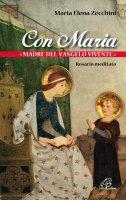 Con Maria «Madre del Vangelo vivente» - Maria Elena Zecchini