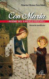 Copertina di 'Con Maria «Madre del Vangelo vivente»'
