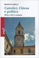 Cattolici, Chiesa e politica - Garelli Franco