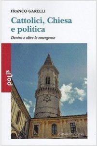 Copertina di 'Cattolici, Chiesa e politica'
