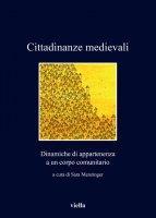 Cittadinanze medievali - Autori Vari, Sara Menzinger