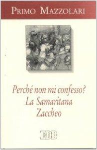 Copertina di 'Perché non mi confesso? La samaritana. Zaccheo'