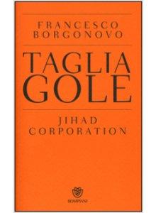Copertina di 'Tagliagole. Jihad Corporation'