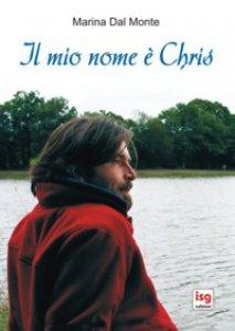 Copertina di 'Il mio nome è Chris'