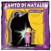 Canto di Natale. Spettacolo musicale dal racconto di C. Dickens - Basi Coro - Gabriella Marolda , Luciana Scarpa