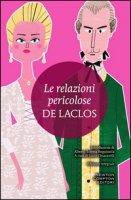 Le relazioni pericolose. Ediz. integrale - Choderlos de Laclos Pierre