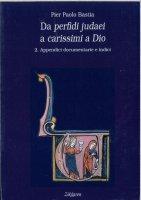 Da perfidi judaei a carissimi a Dio vol.2 - Pier Paolo Bastia