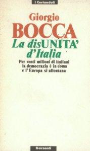 Copertina di 'La disunità d'Italia. Per venti milioni di italiani la democrazia è in coma e l'Europa si allontana'