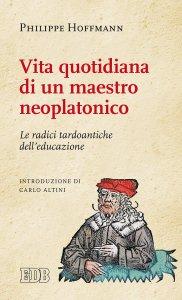 Copertina di 'Vita quotidiana di un maestro neoplatonico'
