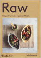 Raw. Recipes for a modern vegetarian lifestyle - Eiriksdottir Solla