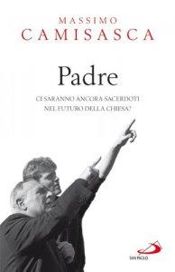Copertina di 'Padre ci saranno ancora sacerdoti nel futuro della Chiesa?'