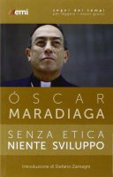 Senza etica niente sviluppo - Oscar Maradiaga