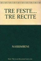 Tre feste... tre recite. Halloween Natale Pasqua. Festività. Libro didattico con canzoni. Con CD Audio - Nassimbeni Rosanna