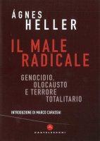 Il male radicale - Ágnes Heller