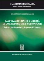 Salute, affettività e libertà di corrispondere e comunicare - Giuseppe Melchiorre Napoli