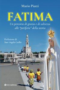 """Copertina di 'Fatima. Un percorso di grazia e di salvezza alle """"periferie"""" della storia'"""