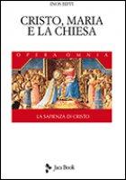 Cristo, Maria e la Chiesa - Inos Biffi
