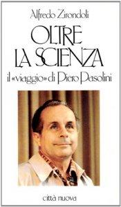 Copertina di 'Oltre la scienza. Il viaggio di Piero Pasolini'