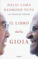 Il libro della gioia - Gyatso Tenzin (Dalai Lama), Desmond Tutu, Douglas Abrams