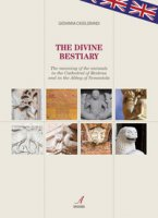 The divine bestiary. The meaning of the animals in the Cathedral of Modena and in the Abbey of Nonantola - Caselgrandi Giovanna