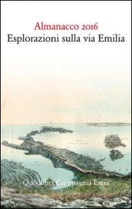 Copertina di 'Almanacco 2016. Esplorazioni sulla via Emilia'