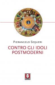 Copertina di 'Contro gli idoli postmoderni'