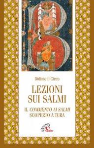 Copertina di 'Lezioni sui salmi. Il commento ai salmi scoperto a Tura'