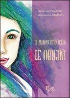 Il manoscritto Perla. Le origini - Marosi Ambrosia Elisabetta Zsuzsanna