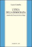 L' etica della democrazia - Cortella Lucio