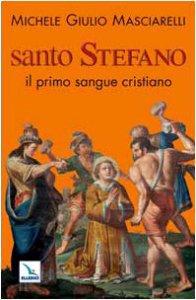 Copertina di 'Santo Stefano. Il primo sangue cristiano'